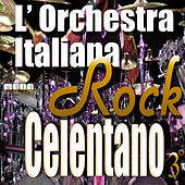 L'Orchestra Italiana - Adriano Celentano Rock Vol. 3 von Various Artists