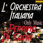 L'Orchestra Italiana - Only Music Peppino di Capri Vol. 2 de Genny Day