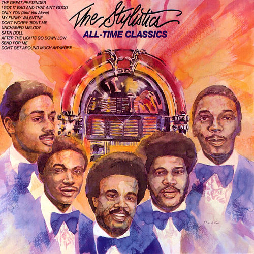 All-Time Classics by The Stylistics