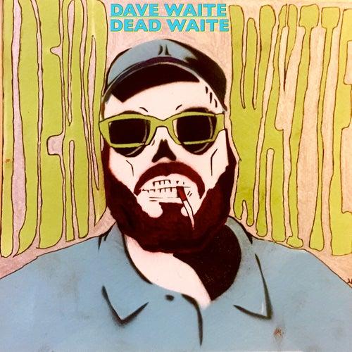 Dead Waite by Dave Waite