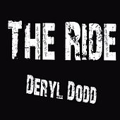The Ride by Deryl Dodd
