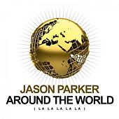 Around the World (La La La La La) by Jason Parker