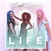 Good Life von Sweet California