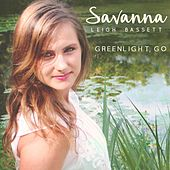 Greenlight, Go by Savanna Leigh Bassett