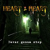 Never Gonna Stop di Heart 2 Heart