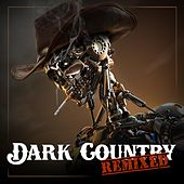 Dark Country Remixed by Various Artists