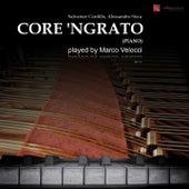 Core 'ngrato (Piano) by Marco Velocci