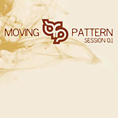 Moving Pattern Session 0.1 by Various Artists