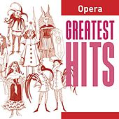 Opera Greatest Hits by Various Artists