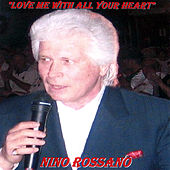 Love Me With All Your Heart de Nino Rossano