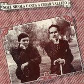 Noel Nicola Canta a César Vallejo by Various Artists
