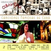 Colección Cubanísima Vol. 2 - Canciones Famosas de Cuba by Various Artists