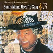 Songs Mama Used To Sing 3 by Various Artists
