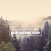 Rain Bedtime Sleep by Various Artists