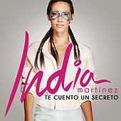 Te Cuento un Secreto de India Martinez