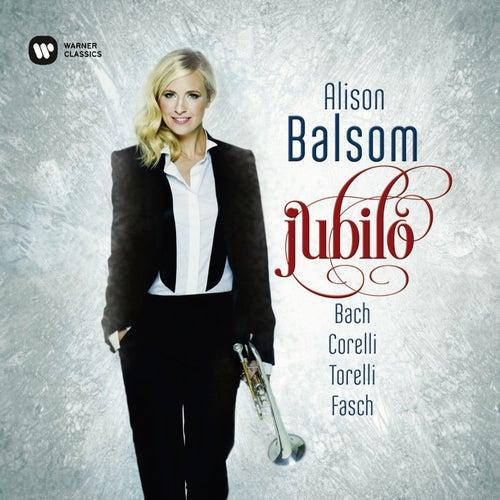 Jubilo - Fasch, Corelli, Torelli & Bach by Alison Balsom