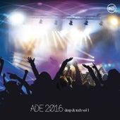 Ade 2016 Deep & Tech, Vol. 1 by Various Artists