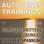 Autogenes Training 2 - Fortgeschrittene Übungen der Tiefenentspannung von Torsten Abrolat