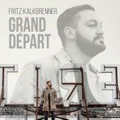 Grand Départ (Bonus Versions) von Fritz Kalkbrenner