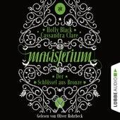 Magisterium, Folge 3: Der Schlüssel aus Bronze (Ungekürzt) by Holly Black, Cassandra Clare