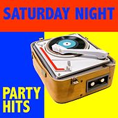 Saturday Night Party Hits by Various Artists