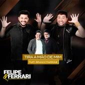 Tira a Mão de Mim de Felipe & Ferrari