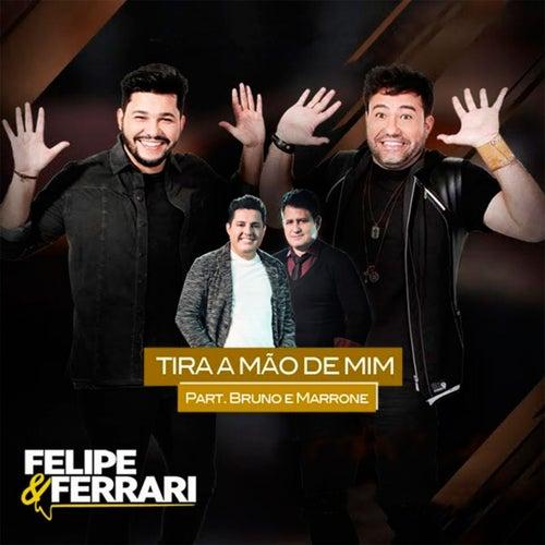 Tira a Mão de Mim by Felipe & Ferrari