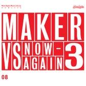 Maker Vs Now-Again 3 by Maker