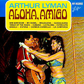 Aloha, Amigo von Arthur Lyman