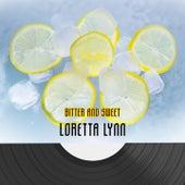 Bitter And Sweet by Loretta Lynn