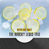 Bitter And Sweet by Ramsey Lewis