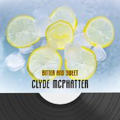 Bitter And Sweet von Clyde McPhatter