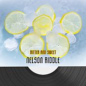 Bitter And Sweet by Nelson Riddle