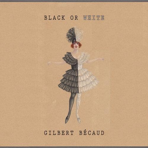 Black Or White de Gilbert Becaud