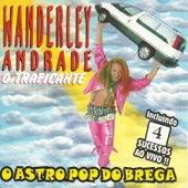 O Traficante - O Astro Pop do Brega de Wanderley Andrade