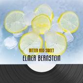 Bitter And Sweet von Elmer Bernstein