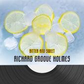 Bitter And Sweet de Richard Groove Holmes