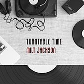 Turntable Time by Milt Jackson