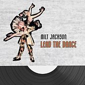 Lead The Dance by Milt Jackson