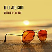 Setting Of The Sun by Milt Jackson