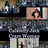 Crazy Woman by Calamity Jack