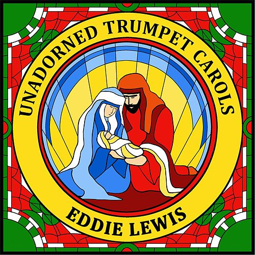 Unadorned Trumpet Carols by Eddie Lewis