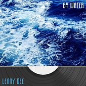 By Water by Lenny Dee