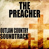 The Preacher: Outlaw Country Soundtrack by Various Artists