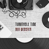 Turntable Time von Ben Webster