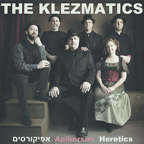 Apikorsim by The Klezmatics