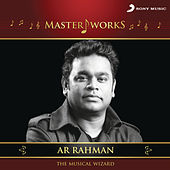 MasterWorks - A.R. Rahman (The Musical Wizard) by A.R. Rahman