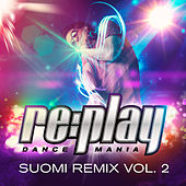 Replay Dance Mania: Suomi Remix, Vol. 2 by Various Artists