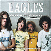 Lives of Outlaw Men (Live) by Eagles
