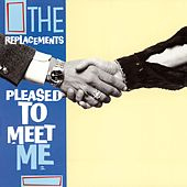 Pleased To Meet Me von The Replacements